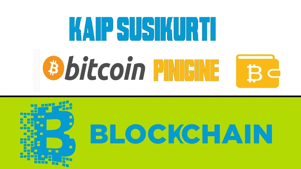kaip veikia bitcoin pinigine